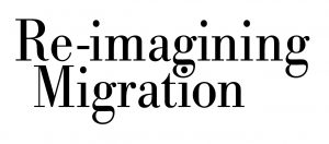 The ReImagining Migration Project