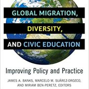 Global Migration, Diversity, and Civic Education: Improving Policy and Practice